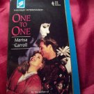 One to One by Marisa Carrol Harlequin Super Romance Books #515 September 1992
