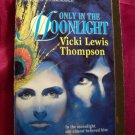 Only In The Moonlight by Vicki Lewis Thompson Harliequin Super Romance Book #572 November 1993