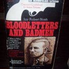 Bloodletters & Badmen Jay Robert Nash Book 1 American Crime Captain Lightfoot to Jesse James Warner