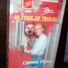 40 Tons of Trouble by Connie Flynn Harlequin Super Romance Book #726 February 1997