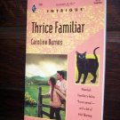 Thrice Familiar by Caroline Burnes Harlequin Intrigue Romance Book #256 December 1993