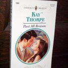 Past All Reason by Kay Thorpe Harlequin Presents Romance Book #1603 November 1993
