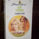 Copper Lake by Kay Thorpe Harlequin Presents Paperback Romance Book Series #455 September 1981