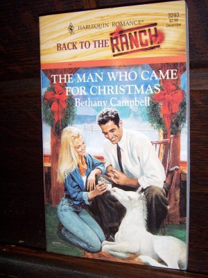 The Man Who Came For Christmas Bethany Campbell Harlequin Super Romance Ranch Book
