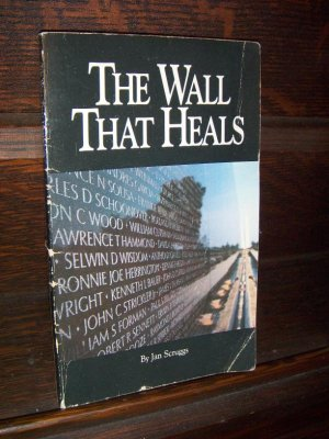 The Wall That Heals by Jan Scruggs Vietnam War Memorial Nonfiction Paperback Book