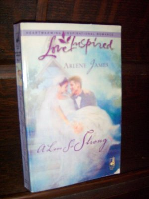 A Love So Strong by Arlene James Love Inspired Heartwarming Romance Paperback Book