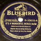 Its A Wonderful World    - 78 RPM Record on Bluebird