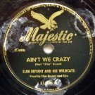 "Ain't We Crazy 10"" 78 RPM Record on Majestic"