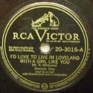 I'd Love To Live In Loveland With A Girl Like You, Dennis Day 78 RPM