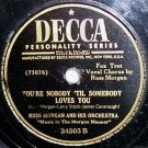 You're Nobody 'Til Somebody Loves You 78 RPM on Decca