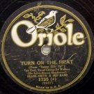 Turn On The Heat  78 RPM on Oriole label