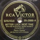 "Better Luck Next Time (Perry Como) 78 RPM  10"" Record"