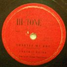 Charley My Boy, 78 RPM on Hi-Tone Label