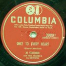 Once To Every Heart, 78 RPM on Columbia