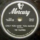 "Only You  ""The Platters"" 78 RPM on Mercury"
