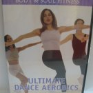 Ultimate Dance Aerobics Body and Soul Fitness (DVD)