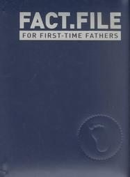 Fact File for First Time Fathers