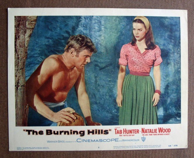 CA08 Burning Hills TAB HUNTER (beefcake) and NATALIE WOOD orig 1956 LC