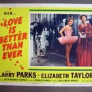 CS33 Love Is Better ELIZABETH TAYLOR 1952 Lobby Card