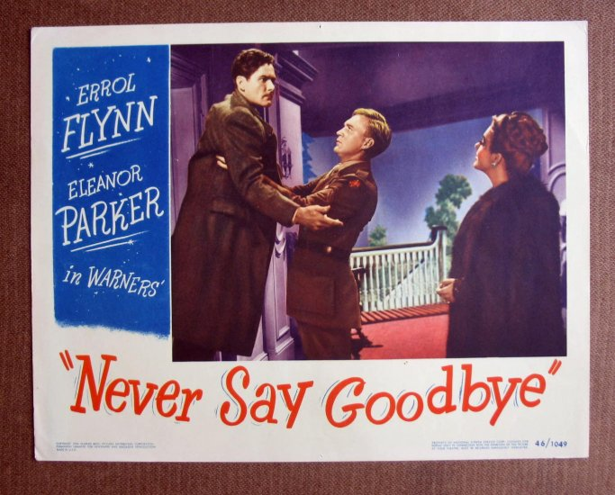 BM34 Never Say Goodbye ERROL FLYNN and ELEANOR PARKER 46 Lobby Card