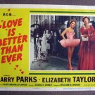 BY27 Love Is Better ELIZABETH TAYLOR (in tutu  ) 1952 Lobby Card