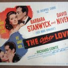 DE38 THE OTHER LOVE Barbara Stanwyck/David Niven 1947 Title Card