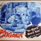 HI19 To Have & Have Not BOGART/BACALL Lobby Card