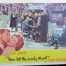 XY111 NONE BUT THE LONELY HEART Cary Grant  original 1944 title  lobby card