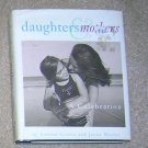 Daughters & Mothers A Celebration- Gift Book