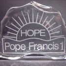 Etched Pope Francis 1  HOPE paperweight,  24% lead crystal