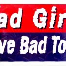 LP-004 Bad Girls Drive Bad Toys License Plate