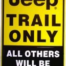 LGP-070 12 X 18 Jeep Trail Only - Others will be Winched Parking Sign