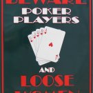 P-021 BEWARE - Poker Players and Loose Women Parking Sign