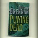 BRENNAN, ALLISON - PLaying Dead
