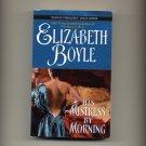 BOIYLE, ELIZABETH - His Mistress By Morning