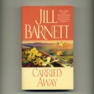 BARNETT, JILL - Carried Away