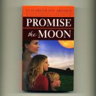 ARNOLD, ELIZABETH JOY - Promise the Moon