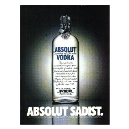 ABSOLUT SADIST Vodka Magazine Ad