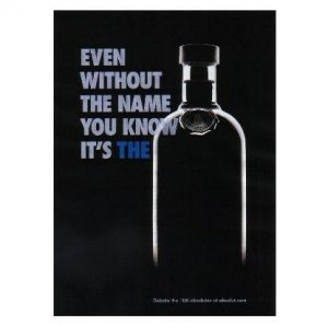 EVEN WITHOUT THE NAME YOU KNOW IT'S THE ABSOLUT Vodka Magazine Ad