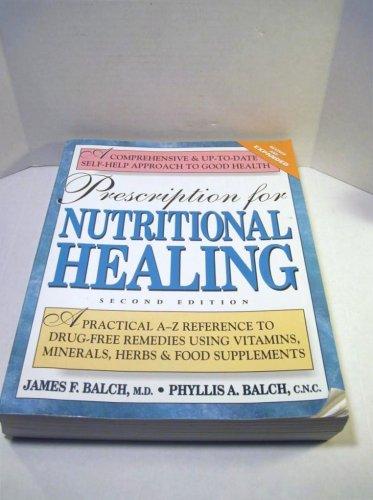 Prescription For Nutritional Healing, Second Edition