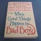 When Good Things Happen to Bad Boys by Lori Foster, Erin McCarthy, Helen Kay Dimon