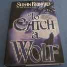 To Catch A Wolf by Susan Krinard BCE