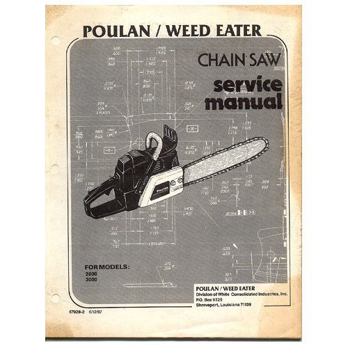 Original 1987 Poulan Weed Eater Chain Saw Service Manual Models: 2800 & 3000 Manual No. 67028-2