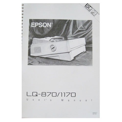 Original 1991 Epson LQ-870 / LQ-1170 Printer User�s Manual (Vintage)