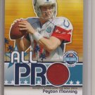 2007 Topps Peyton Manning All Pro Patch #99/99 BV: $100
