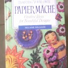 Making Your Own Papier Mache', Creative Ideas for Beautiful Designs