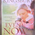 Even Now, Karen Kinsbury, 2005, N