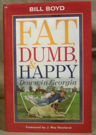 Bill Boyd, Fat, Dumb and Happy Down in Georgia