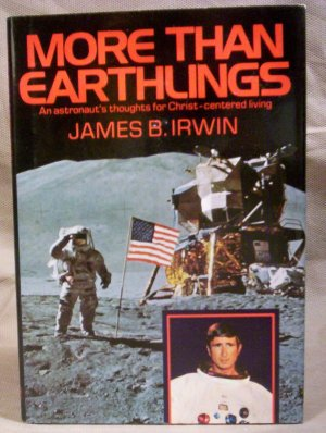 More Than Earthlings, James B. Irwin