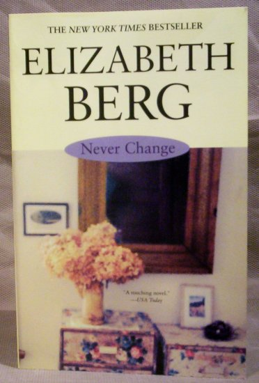 Never Change, Elizabeth Berg, New York Times Bestseller